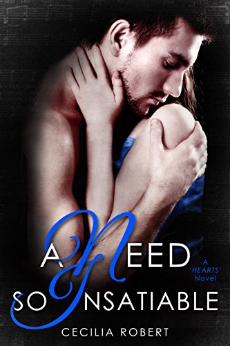 A Need So Insatiable (Hearts Book 1) by Cecilia Robert