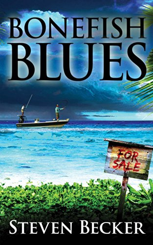 Bonefish Blues (Will Service Eco Thriller Book 1) by Steven Becker