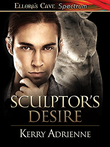 Sculptor's Desire (Gallant Gentlemen's Guild) by Kerry Adrienne