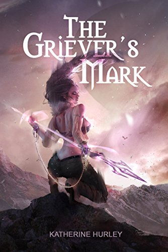 The Griever's Mark (The Griever's Mark series Book 1) by Katherine Hurley