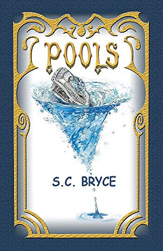 Pools by S.C. Bryce