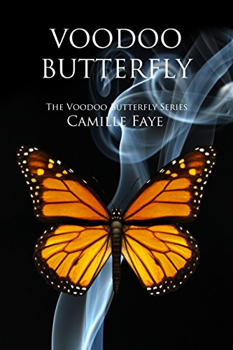 Voodoo Butterfly (Voodoo Butterfly Series Book 1) by Camille Faye