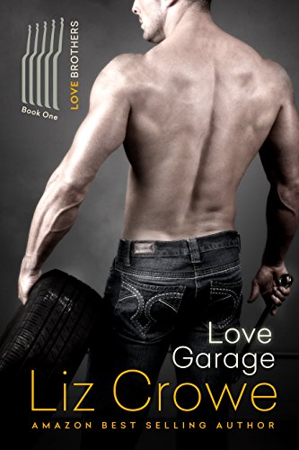 Love Garage (The Love Brothers Book 1) by Liz Crowe