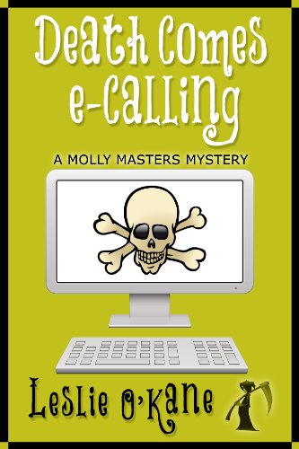 Death Comes eCalling (Book 1, Molly Masters Mysteries) by Leslie O'Kane