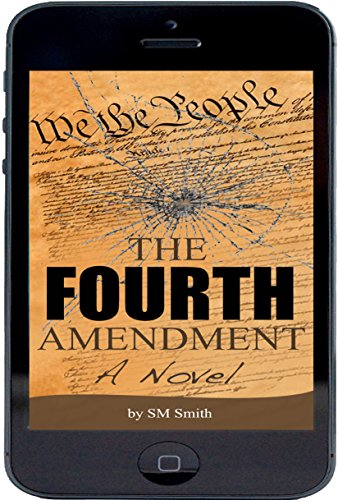 The Fourth Amendment: A Novel by SM Smith