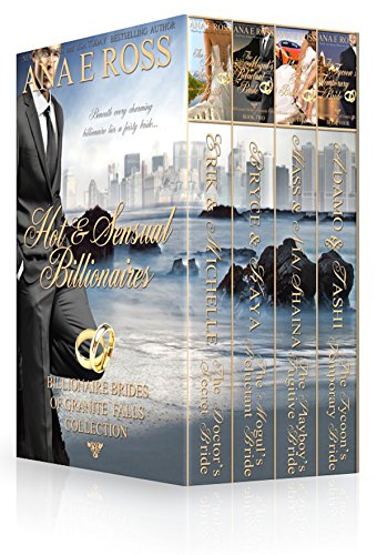 Hot & Sensual Billionaires: Billionaire Brides of Granite Falls Complete Collection by Ana E Ross