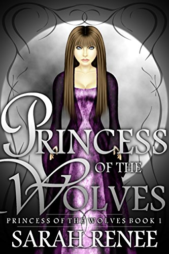 Princess of the Wolves by Sarah Renee
