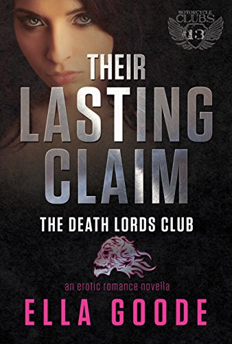 Their Lasting Claim: A Death Lords MC Romance (The Motorcycle Clubs Book 13) by Ella Goode