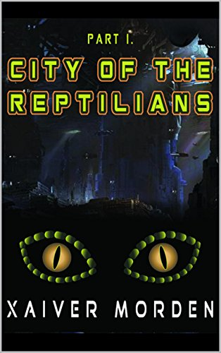 City of the Reptilians by Xaiver Morden