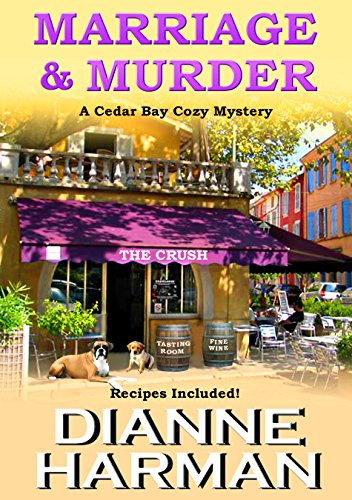 Marriage and Murder (Cedar Bay Cozy Mystery Book 4) by Dianne Harman