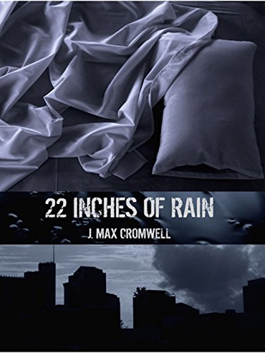 22 Inches of Rain by J. Max Cromwell