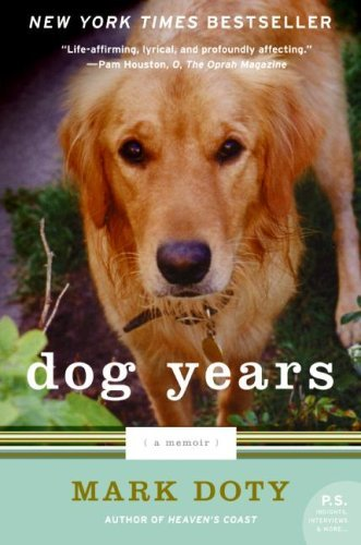 Dog Years (P.S.) by Mark Doty