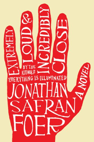 Extremely Loud and Incredibly Close: A Novel by Jonathan Safran Foer