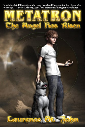 Metatron: The Angel Has Risen (Metatron Series Book 1) by Laurence St. John