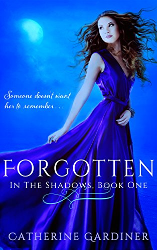 Forgotten (In The Shadows Book 1) by Catherine Gardiner
