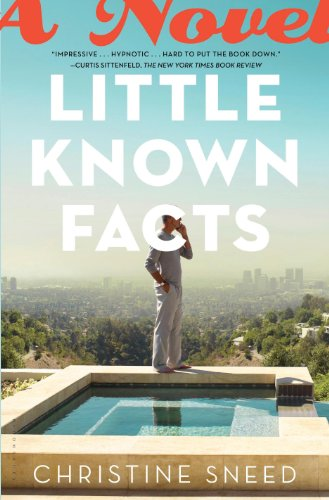 Little Known Facts: A Novel by Christine Sneed
