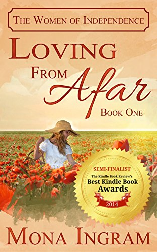 Loving From Afar (The Women of Independence Book 1) by Mona Ingram