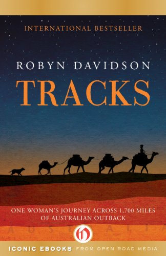 Tracks: One Woman's Journey Across 1,700 Miles of Australian Outback by Robyn Davidson