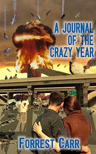 A Journal of the Crazy Year by Forrest Carr