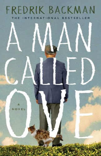 A Man Called Ove: A Novel by Fredrik Backman
