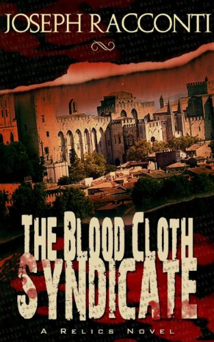 The Blood Cloth Syndicate: A Relics Novel by Joseph Racconti