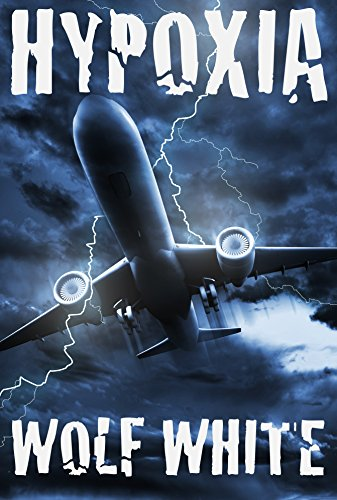 Hypoxia: A Thriller by Wolf White