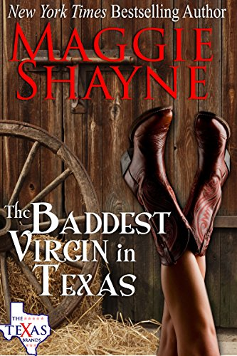 The Baddest Virgin In Texas (The Texas Brands Book 2) by Maggie Shayne