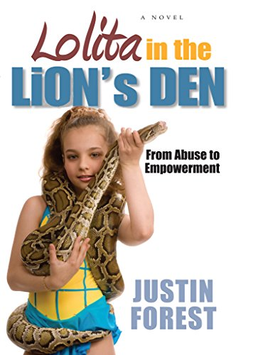 Lolita in the Lion's Den: From Abuse To Empowerment by Justin Forest