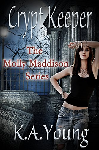 Crypt Keeper (The Molly Maddison Series Book 1) by K.A. Young