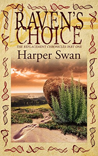 Raven's Choice (The Replacement Chronicles Book 1) by Harper Swan