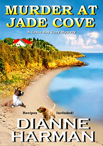 Murder at Jade Cove (A Cedar Bay Cozy Mystery Book 2) by Dianne Harman