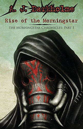 Rise of the Morningstar (The Morningstar Chronicles Book 1) by A.J. Darkholme