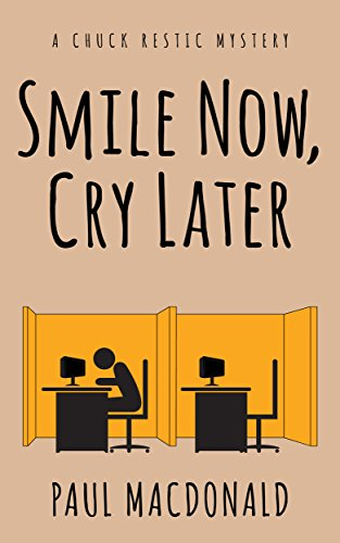 Smile Now, Cry Later (Chuck Restic Mystery Book 1) by Paul MacDonald