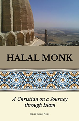 Halal Monk: A Christian on a Journey through Islam by Jonas Yunus Atlas