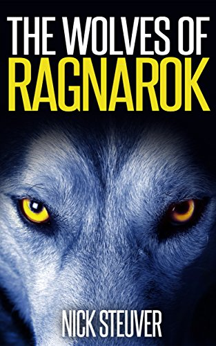 The Wolves of Ragnarok by Nick Steuver