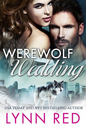 Werewolf Wedding (Alpha Werewolf Shifter Romance) by Lynn Red