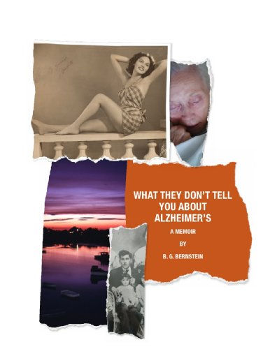 What They Don't Tell You About Alzheimer's by Robert Bernstein