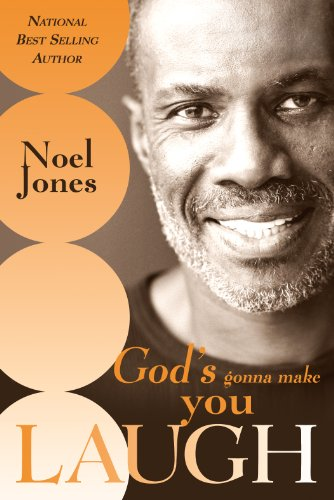 God's Gonna Make You Laugh: Understanding God's Timing for Your Life by Noel Jones