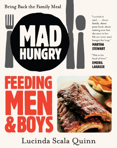 Mad Hungry: Feeding Men and Boys by Lucinda Scala Quinn
