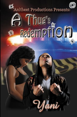 A Thug's Redemption by The Author- Yani