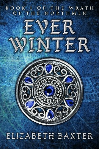 Everwinter (The Wrath of the Northmen Book 1) by Elizabeth Baxter