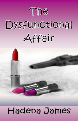 The Dysfunctional Affair (The Dysfunctional Chronicles #1) by Hadena James