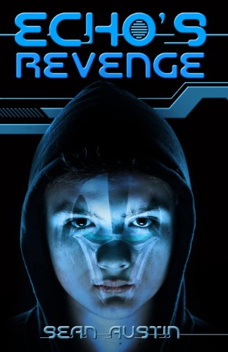 ECHO'S Revenge: A Young Adult Science Fiction Thriller (ECHO's Revenge Book 1) by Sean Austin