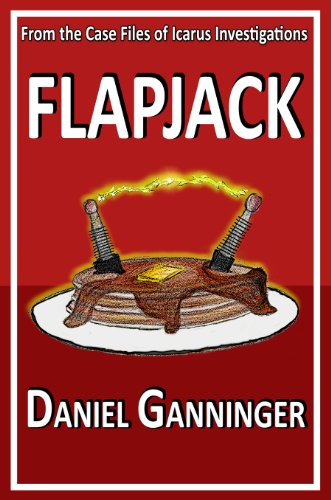 Flapjack (The Case Files of Icarus Investigations Book 1) by Daniel Ganninger