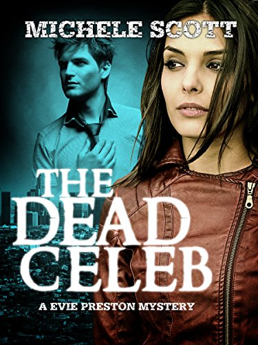The Dead Celeb (Evie Preston/Grey Tier Book 1) by Michele Scott