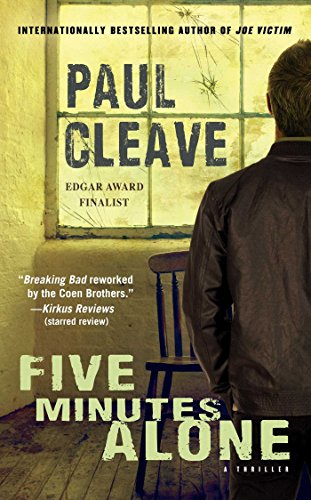 Five Minutes Alone: A Thriller (Christchurch Noir Crime Series) by Paul Cleave