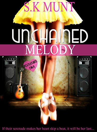 Unchained Melody (Kissed By A Muse Book 1) by S.K Munt
