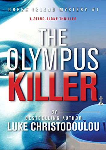 The Olympus Killer: A stand-alone thriller (Greek Island Mysteries Book 1) by Luke Christodoulou