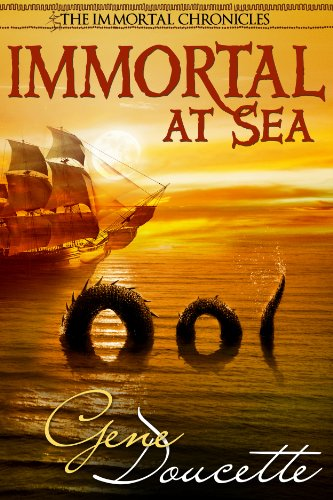 Immortal At Sea (The Immortal Chronicles Book 1) by Gene Doucette
