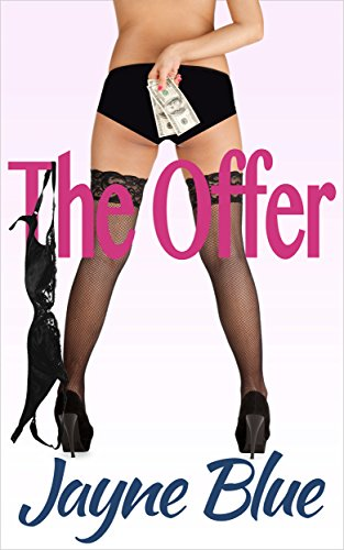 The Offer: A Steamy Novella (Call Girl, Inc. Book 1) by Jayne Blue